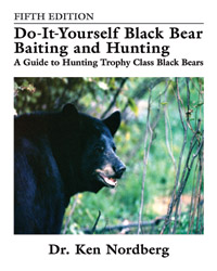 Dr. Ken Nordberg's do-it-yourself Black Bear Baiting & Hunting, Fifth Edition Paperback Info